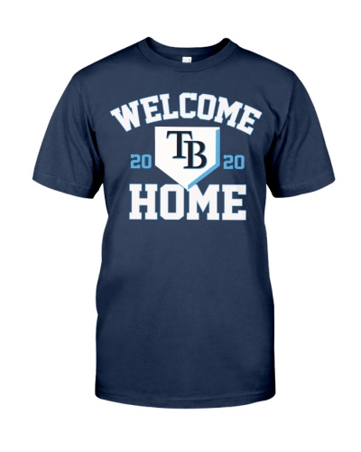 Tampa Bay Rays Welcome Home T Shirt