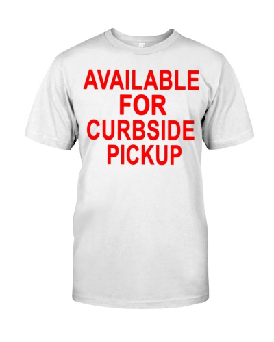 available for curbside pickup t shirt