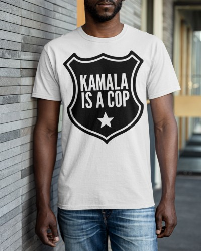 Kamala it a cop shirt