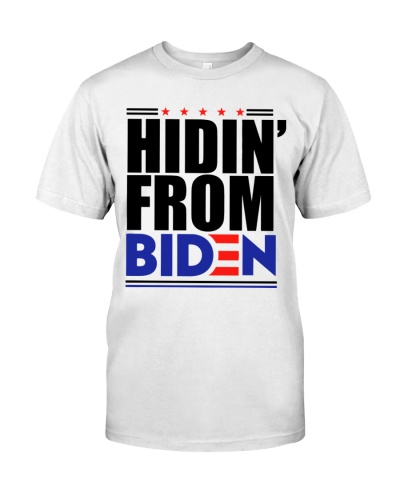 hiden from biden t shirt