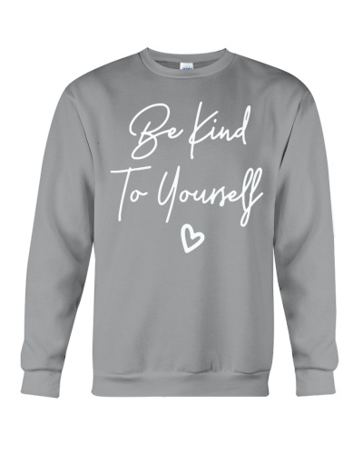 be kind to yourself shirt