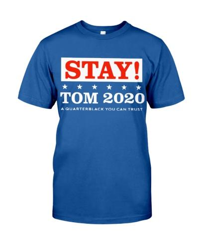 Stay Tom 2020 Shirts
