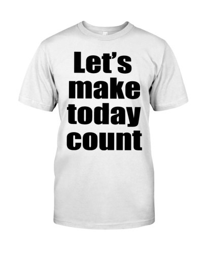 Lets make to day cunt T Shirt