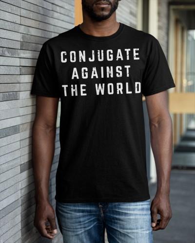 Conjugate Against The World Shirt