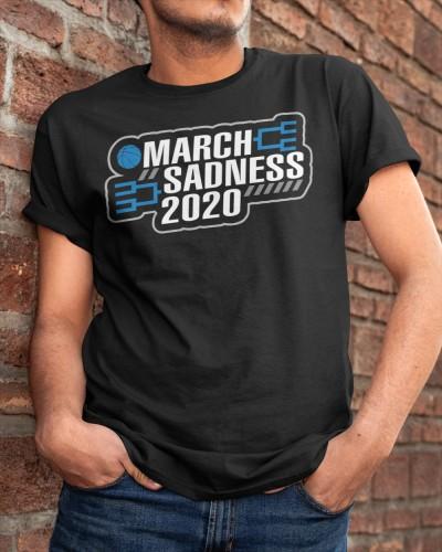 march sadness 2020 shirt