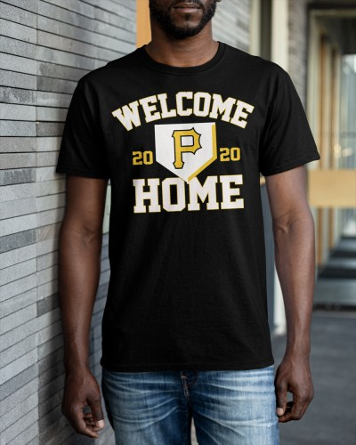 Pittsburgh Pirates Welcome Home 2020 Shirt