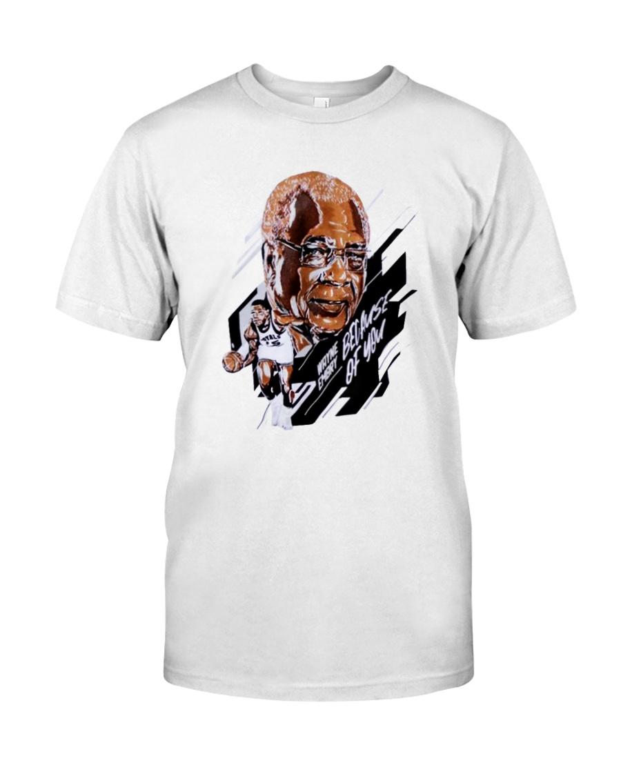 Toronto Raptors wayne embry because of you shirt Classic T-Shirt