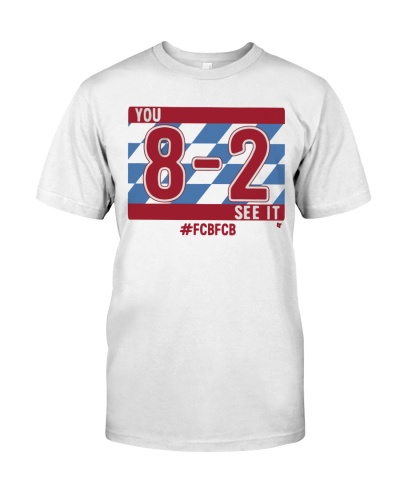 you 8-2 see it t shirt
