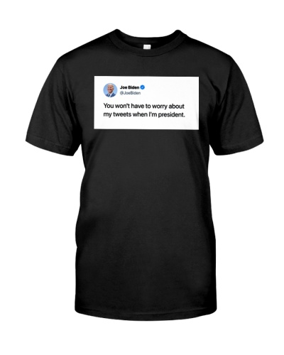 Dont Worry About My Tweets t shirt