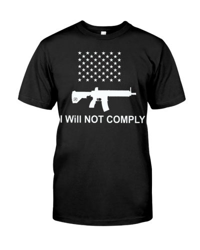 I Will Not Comply T Shirt
