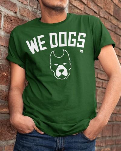We dogs shirt Classic T-Shirt