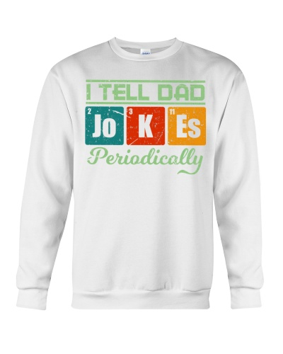 i tell dad jokes periodically shirt