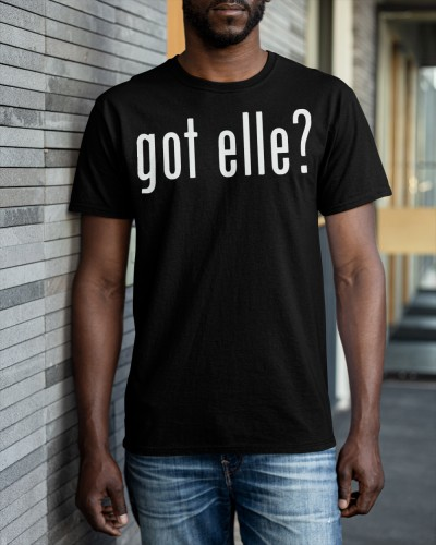 Got Elle shirt