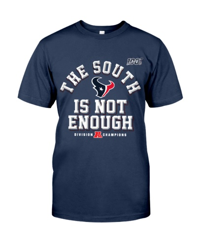 The South Is Not Enough Texans Shirts