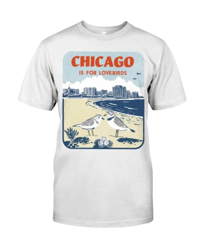 Chicago Is For Lovebirds T Shirt