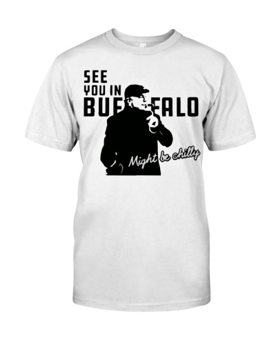 See you in buffalo t shirt