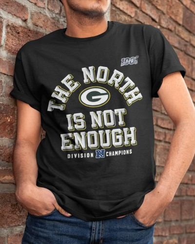 Packers The North Is Not Enough T Shirts