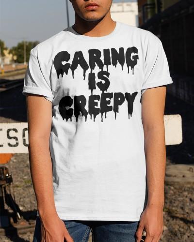 Caring is Creepy Shirt