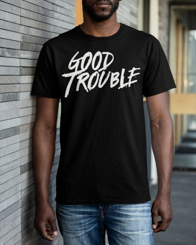 good trouble meaning