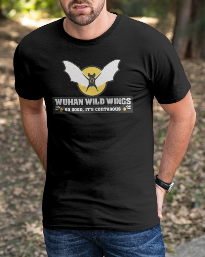 Wuhan wild wings so good its contagious t shirt