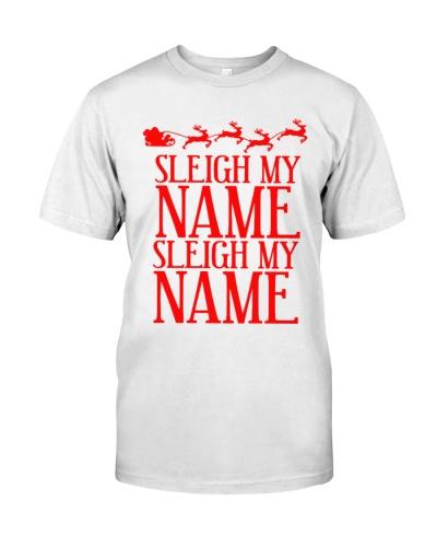 Sleigh My Name Double Christmas Shirts Funny