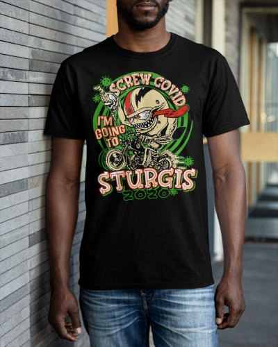 screw covid im went to sturgis shirt