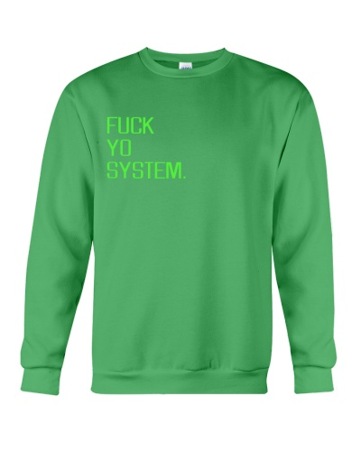 fuck yo system shirt