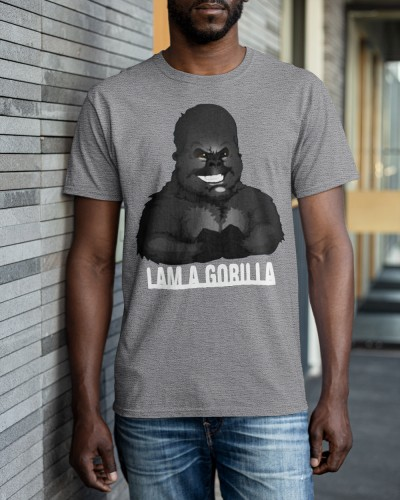i am a gorilla shirt