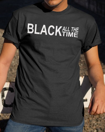 black all the time t shirt