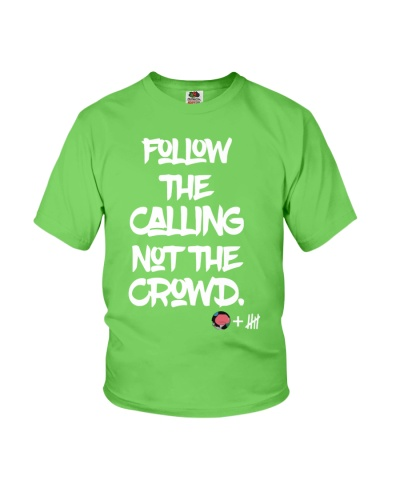 follow the calling not the crowd shirts