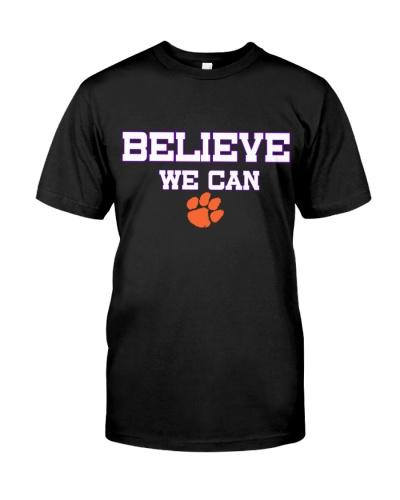 Believe We Can Clemson Shirt