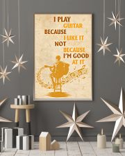 I Play Guitar Because I Like It 11x17 Poster lifestyle-holiday-poster-1