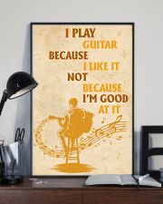 I Play Guitar Because I Like It 11x17 Poster lifestyle-poster-2