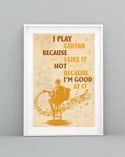 I Play Guitar Because I Like It 11x17 Poster lifestyle-poster-5