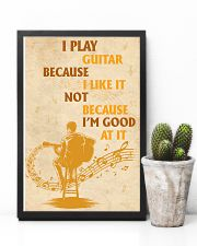 I Play Guitar Because I Like It 11x17 Poster lifestyle-poster-8