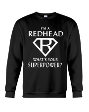 I AM A REDHEAD - WHAT'S YOUR SUPERPOWER Crewneck Sweatshirt thumbnail