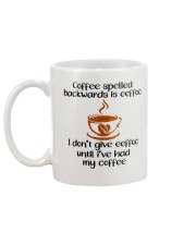 Coffee spelled backwards is eeffoc I don't give Mug back
