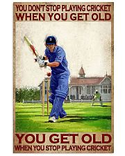 You don't stop playing cricket when old poster 11x17 Poster front