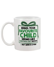 Being your favorite child seems like christmas mug Mug back