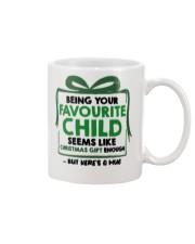 Being your favorite child seems like christmas mug Mug front