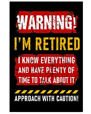 Warning i'm retired I know everything poster 11x17 Poster front