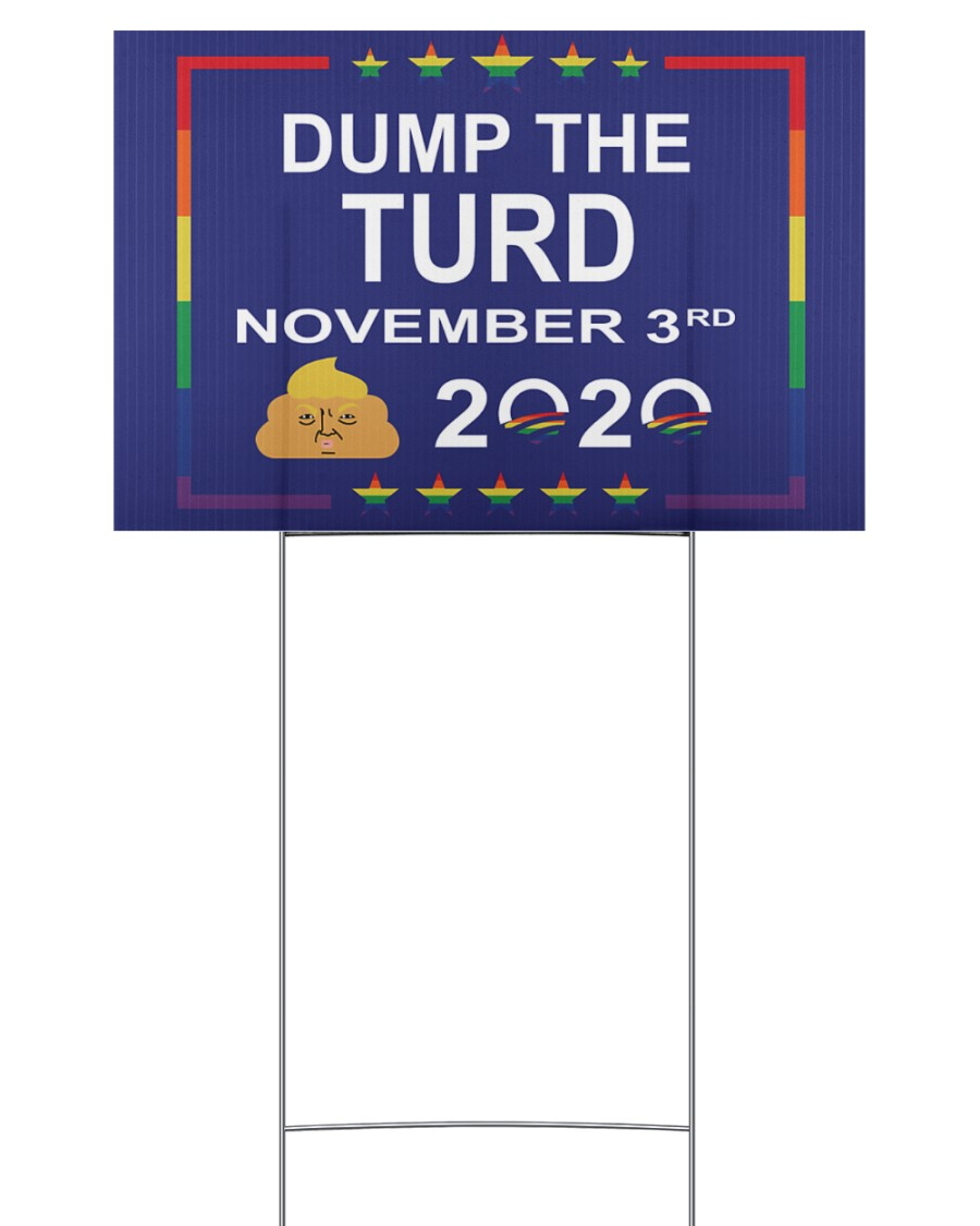 Dump the turd November 3rd 2020 yard sign 18x12 Yard Sign