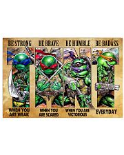 TMNT be strong be brave be humble be badass poster 24x16 Poster front