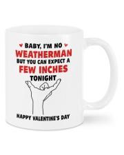 Baby I'm no weatherman can expect a few inches mug Mug front
