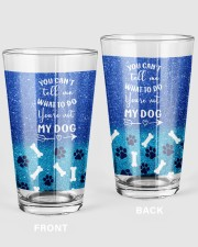 You cant tell me what to do you not my dog tumbler 16oz Pint Glass thumbnail