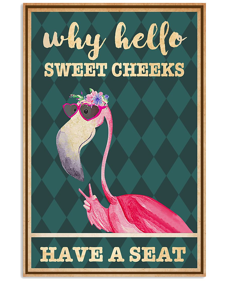 Flamingo why hello sweet cheeks have a seat poster 11x17 Poster