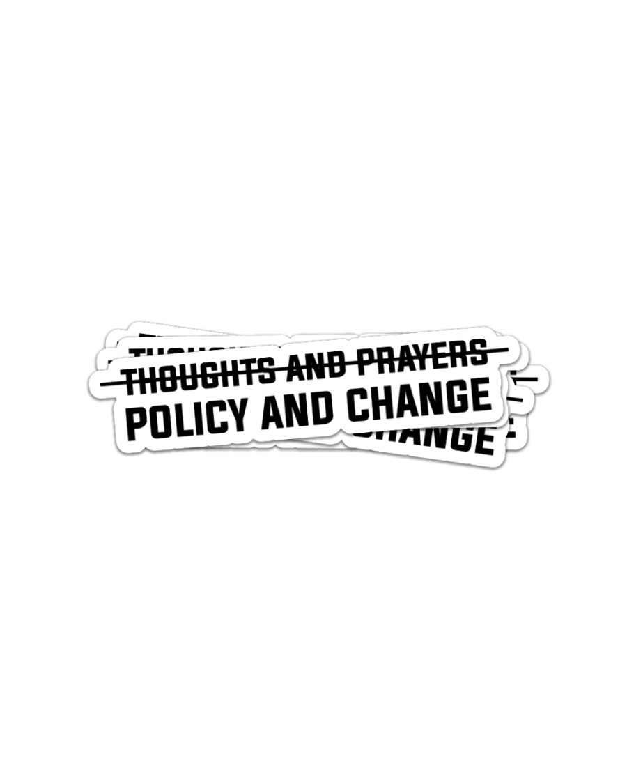 Thoughts and prayers policy and change sticker Sticker - 4 pack (Vertical)