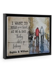 Fishing I want to hold your hand at 80 poster 14x11 Black Floating Framed Canvas Prints thumbnail