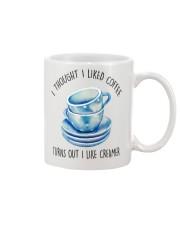 I thought I liked coffee turns out I creamer mug Mug front