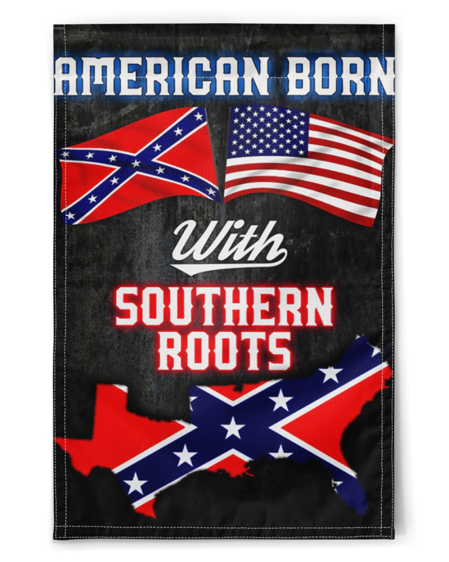 "American born with southern roots flag 11.5""x17.5"" Garden Flag"
